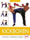 Kickboxen - Traditionen . Grundlagen . Techniken